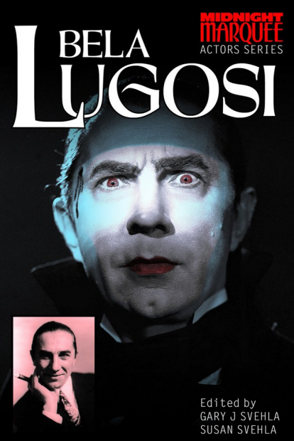 Bela Lugosi Actors Series Midnight Marquee Series Paperback – February 20, 2014