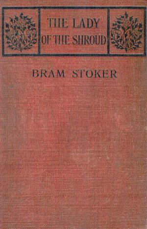 Lady Of The Shroud 1st edition, Heinemann, 1909